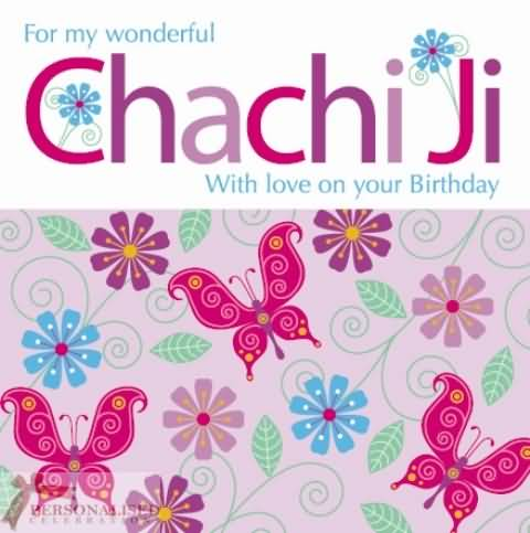 For My Wonderful Chachi Ji With Love On Your Birthday