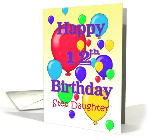 Happy 12th Birthday Step Daughter