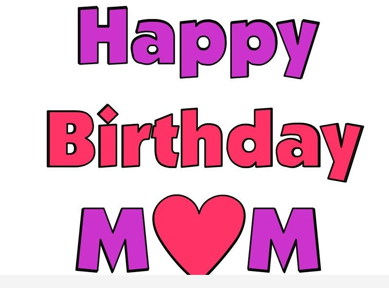 Happy Birtdhay Mom Love You