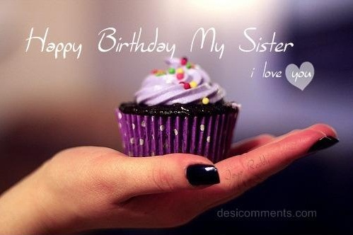 Happy Birtdhay My Sister I Love You