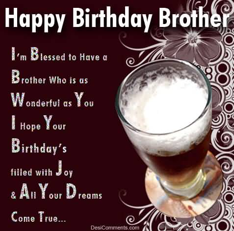 Happy Birthday Brother I Am Blessed To Have A Brother  Who Is As Wonderful