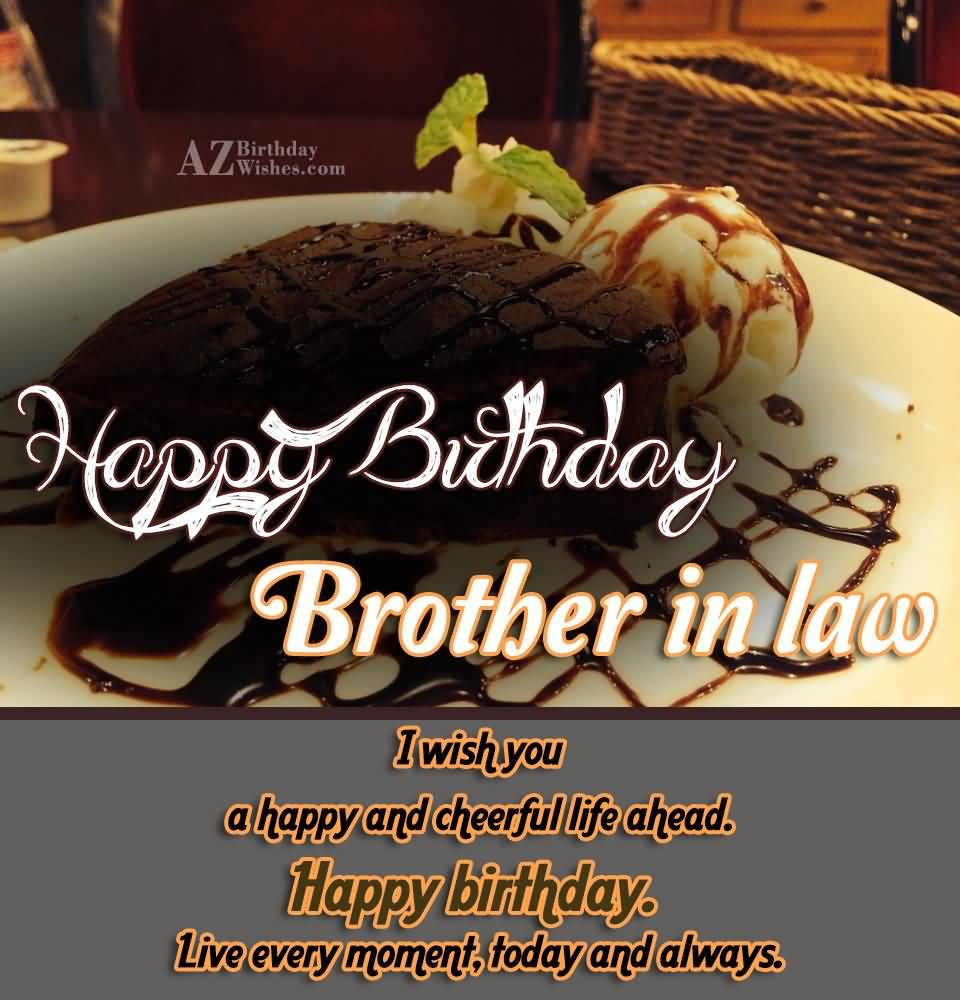 Happy Birthday Brother In Law I Wish You A Happy And Cheerful A Head