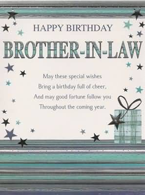Happy Birthday Brother In Law May Thers Special Wishes Bring A Birthday Full Of Cheer
