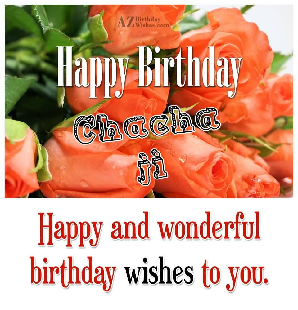 Happy Birthday Chacha Ji Happy And Wonderful  Birthday Wishes To You