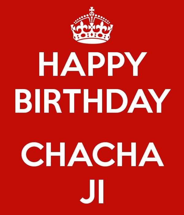 Happy Birthday Chacha Ji