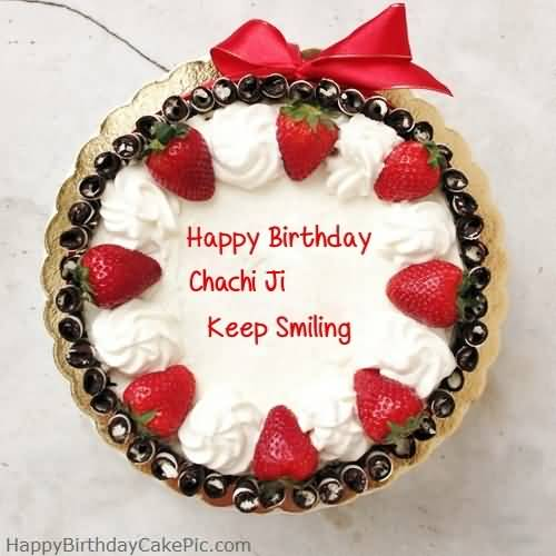 Happy Birthday Chachi Ji Keep Smiling