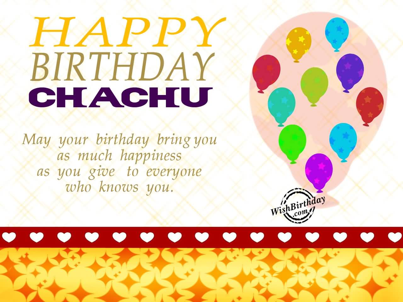 happy birthday chachu your birthday bring you as much