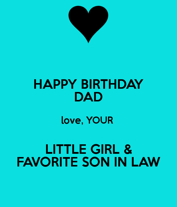 Happy Birthday Dad Love Your Little Girl Favorite Son In Law Nice Wishes