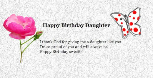 happy birthday daughter i thanks god for giving me a daughter like you happy birthday sweetie