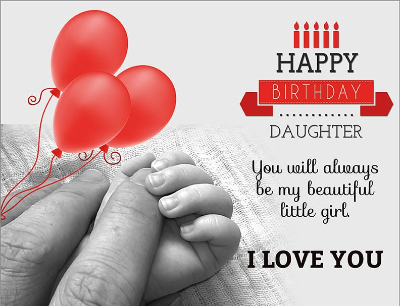 Happy Birthday Daughter You Will Always Be My Beautiful Little Girl I Love You