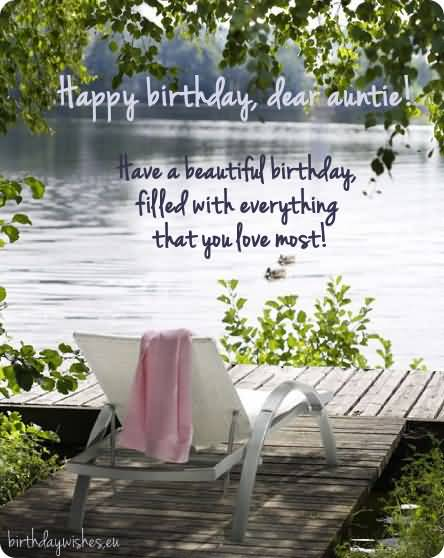 Happy Birthday Dear Auntie Have A Beautiful Birthday Filled With Everything That You Love Most