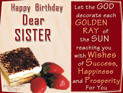 Happy Birthday Dear Sister Let The God Decorate Each Golden Ray