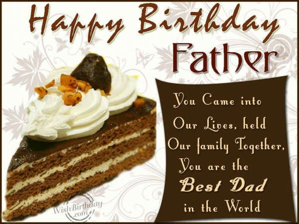 Happy Birthday Father You Came  Into Our Lives Held Our Family Together Best Dad