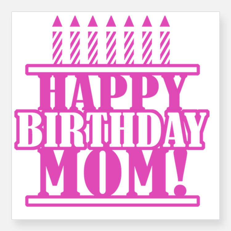Happy Birthday Mom (3)