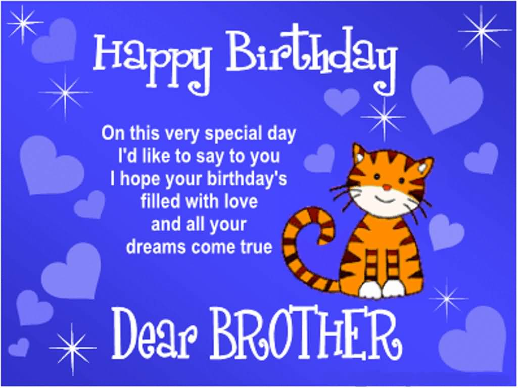Happy Birthday On This Very Special Day I'd Like To Say To You Happy Birthday Dear Brother