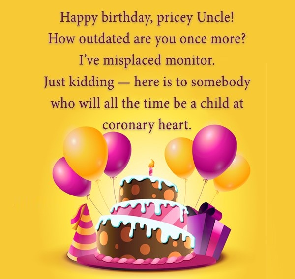 Happy Birthday Pricey Uncle Who Will All the Time Be A Child At Coronary Heart