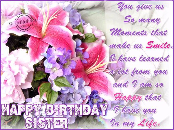 Happy Birthday Sister You Give Us So Many Moments That Make Us Smile
