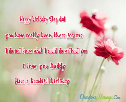 Happy Birthday Step Dad You Have Really Been There For Me I Love You Daddy Have A Beutiful Birthday