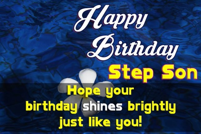 Happy Birthday Step Son Hope Your Birthday Shines Bright Just Like You
