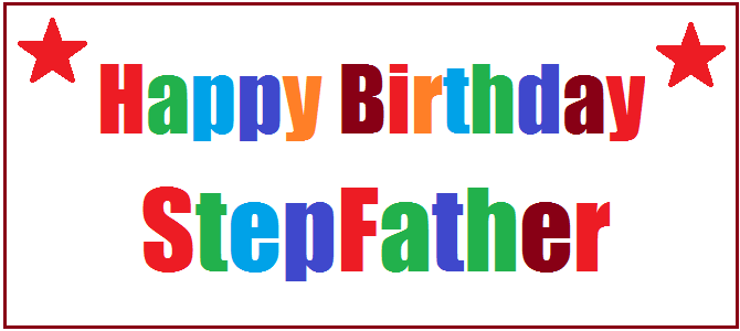 Happy Birthday Stepfather