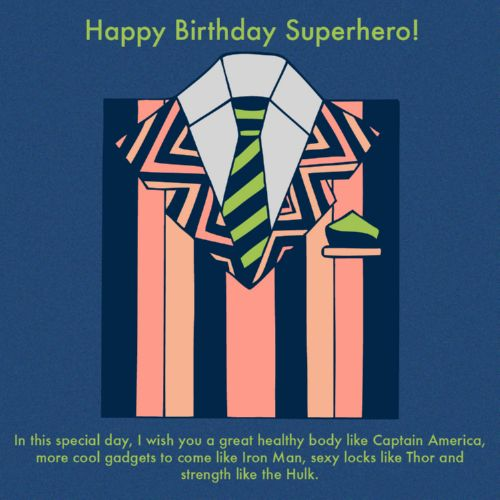 Happy Birthday Superhero In this Day I Wish You A Great Body Like Captain America Sexy Look Like Thor And Strength Like The Hulk