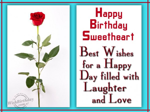 Happy Birthday Sweetheart Best Wishes For A Happy Day Filled With Love