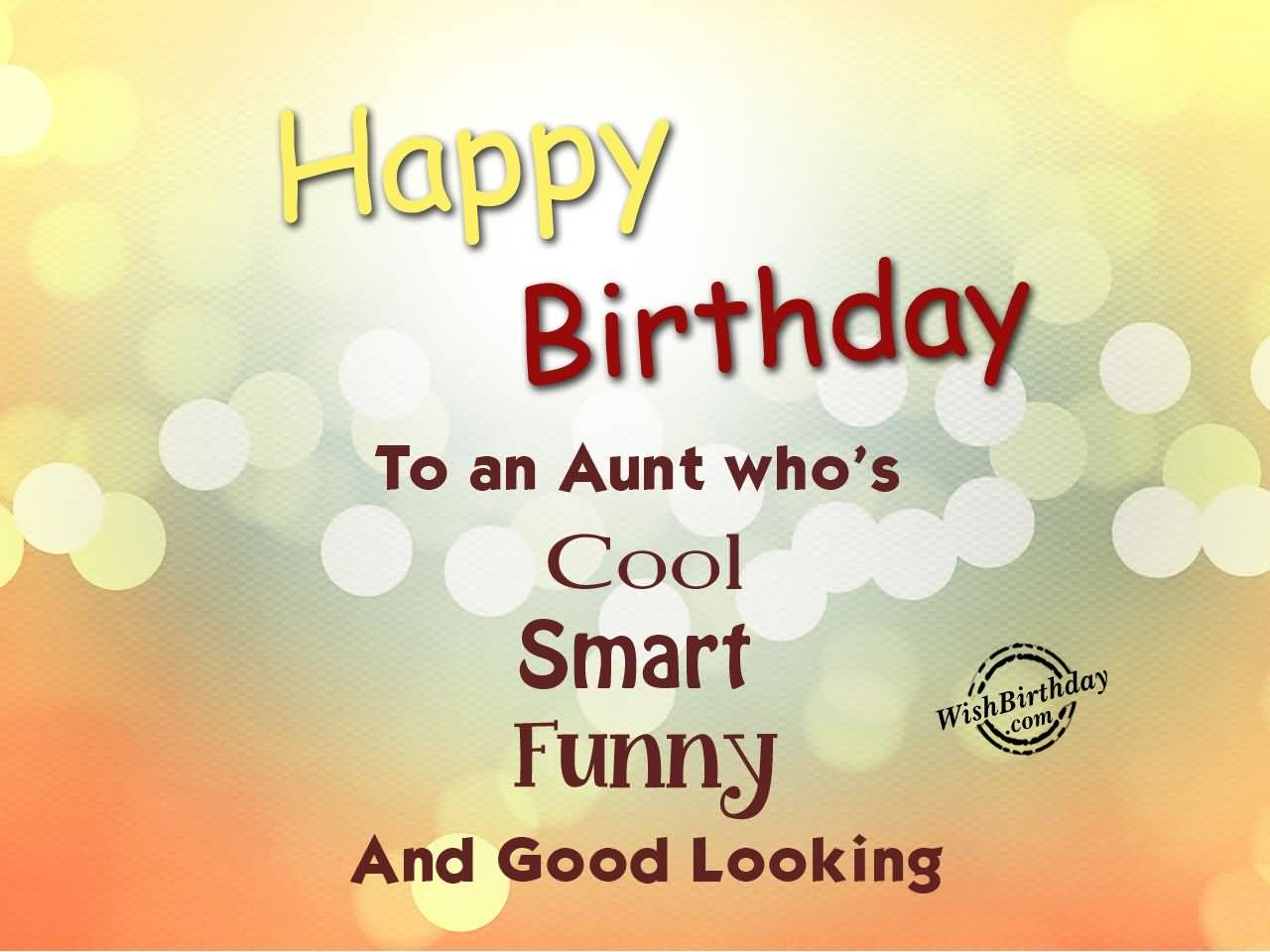 Happy Birthday Ta An Aunt Who's Cool Smart Funny And Good Looking