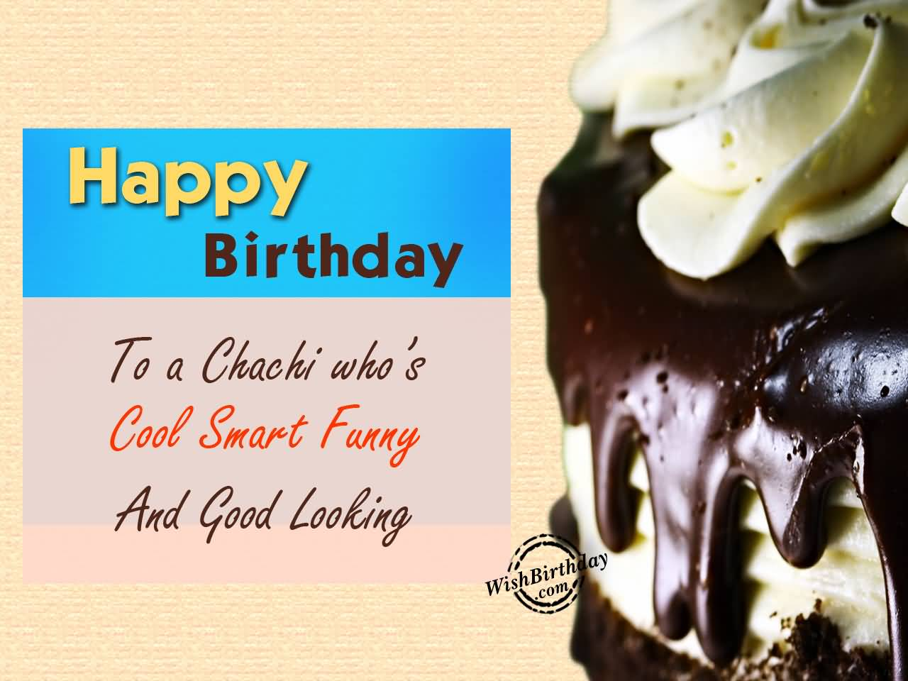Happy Birthday To A Chachi Ji Who's Cool Smart Funny And Good Looking