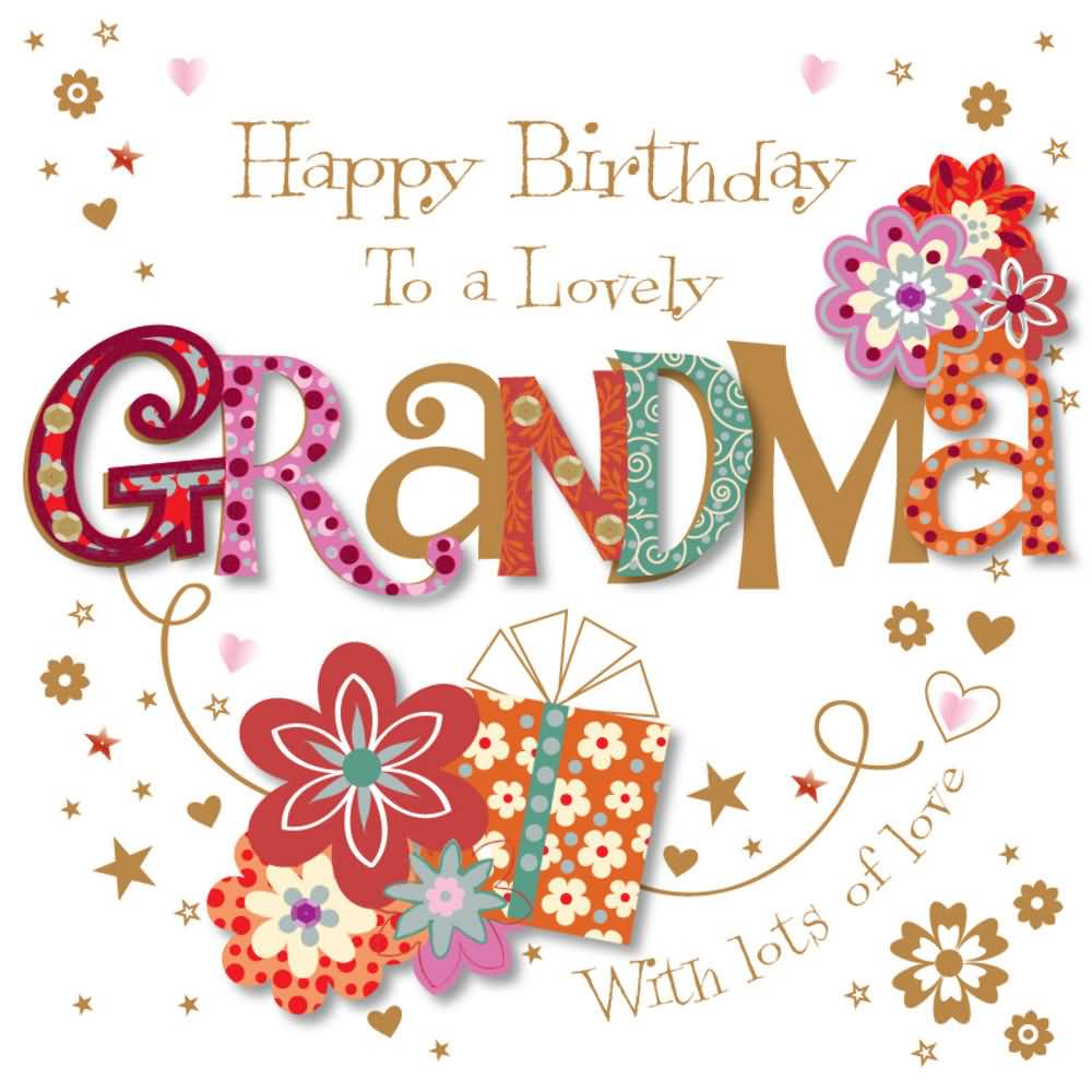Happy Birthday To A Lovely Grandma With Lots Of Love