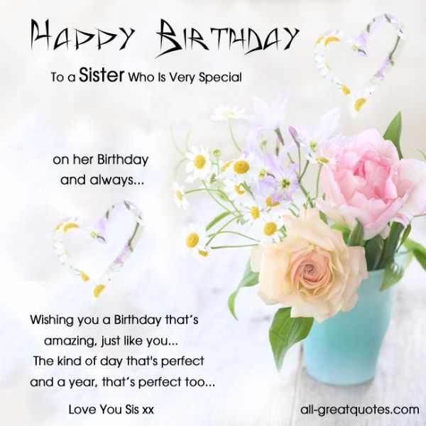 Happy Birthday To A Sister Who Is Very Special On Her Birthday And Always Wishing You A Birthday