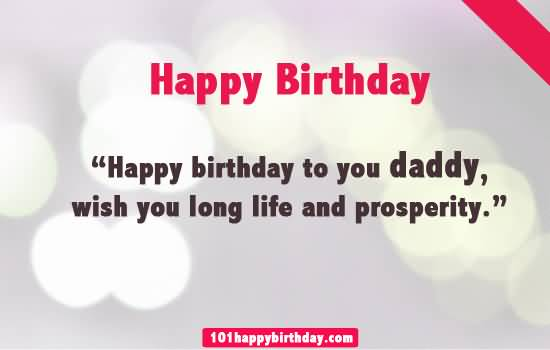 Happy Birthday To Daddy Wish You Long Life And Prosperity