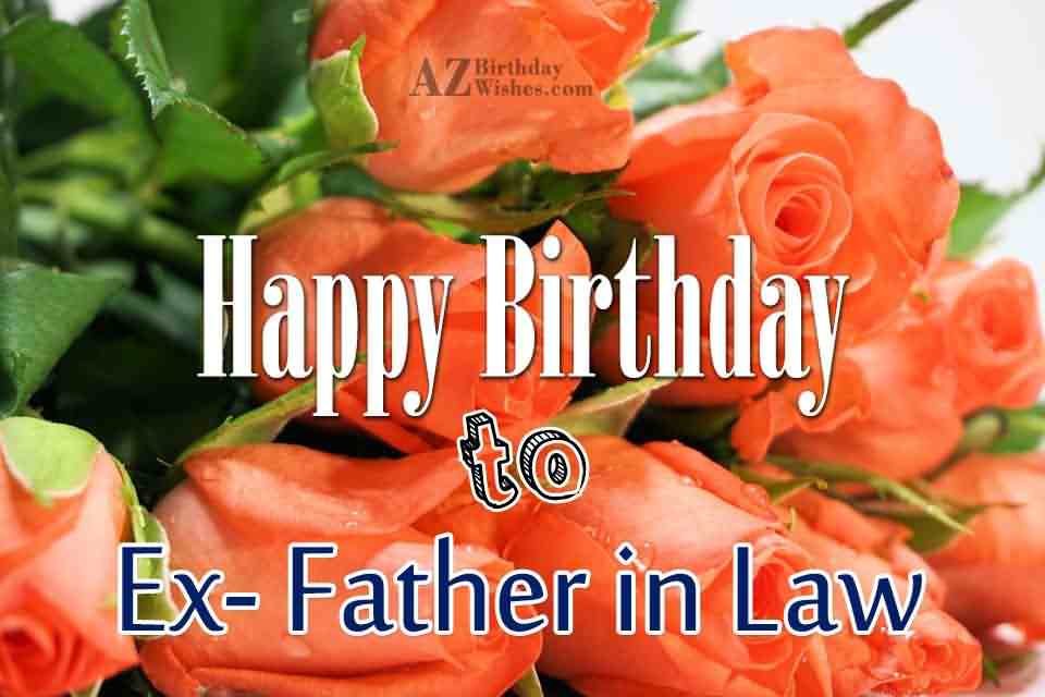 Happy Birthday To Ex Father In Law (2)