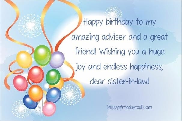Happy Birthday To My Amazing Adviser And A Great Friend Wishing You A Hugs Joy And Endless Happiness Dear Sister In Law