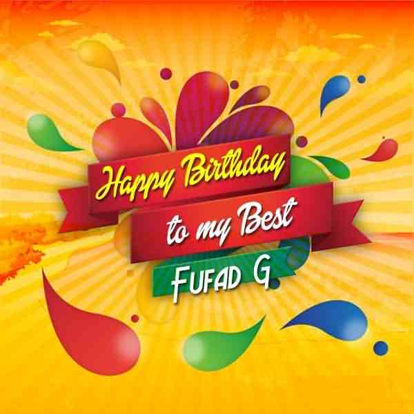 Happy Birthday To My Best Fufad G