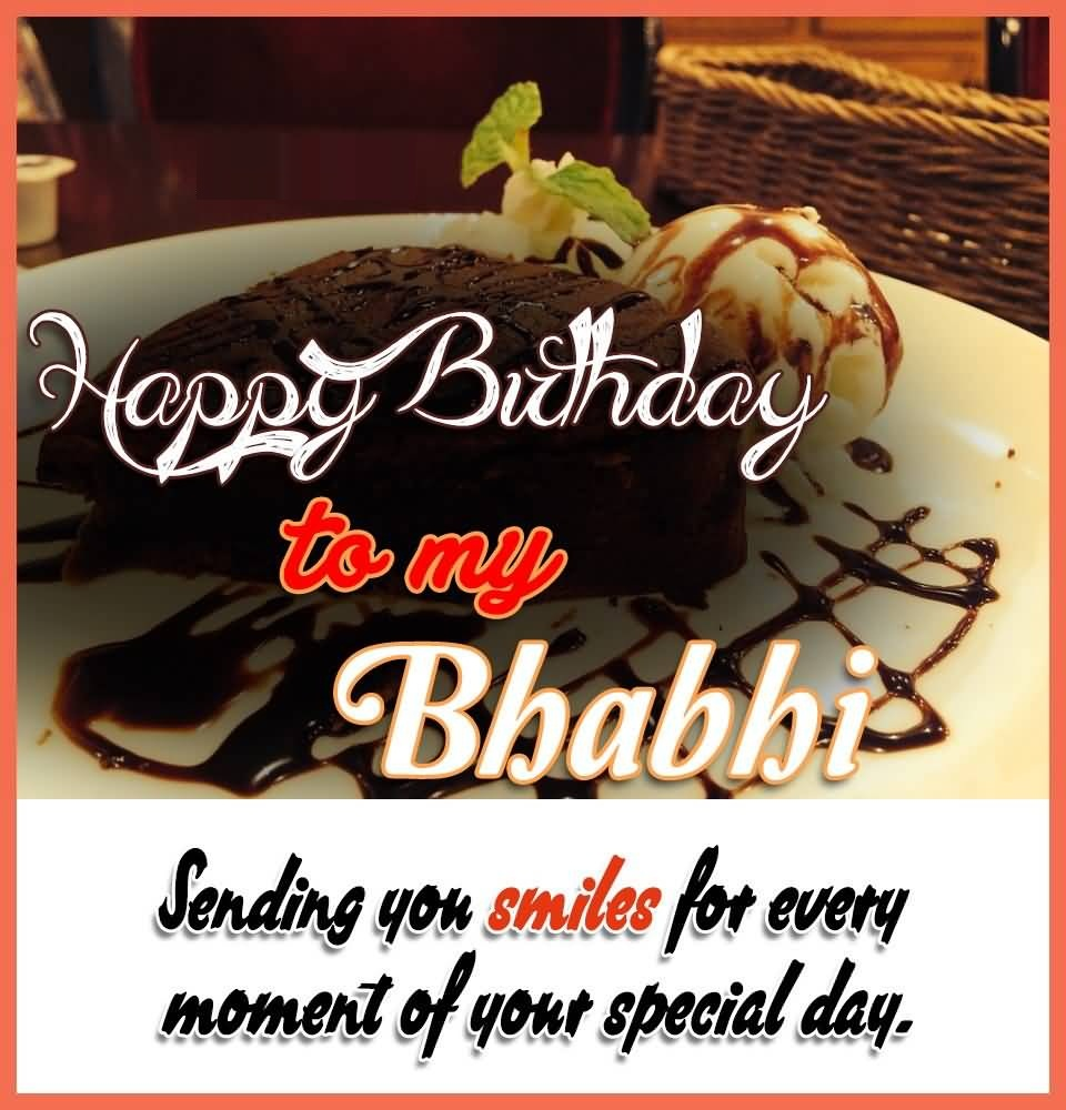 Happy Birthday To My Bhabhi Sendy You Smile For Every Moment Of Your Special Day
