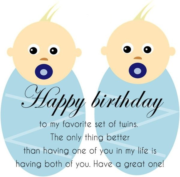 Happy Birthday To My Favorite Set Of Twins Having Both Of You Have A Great One