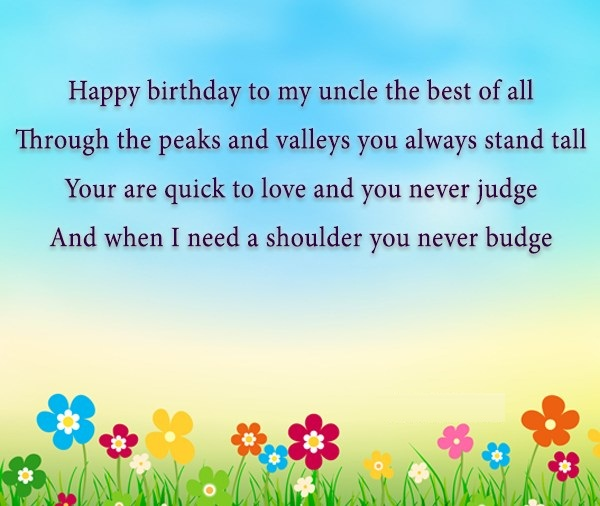 Happy Birthday To My Uncle The Best Of All And When I Need A Shoulder You Never Budge