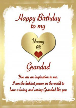 Happy Birthday To My Young Grandad You Are An Inspiration To Me