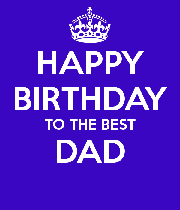 Happy Birthday To The Best Dad (2)