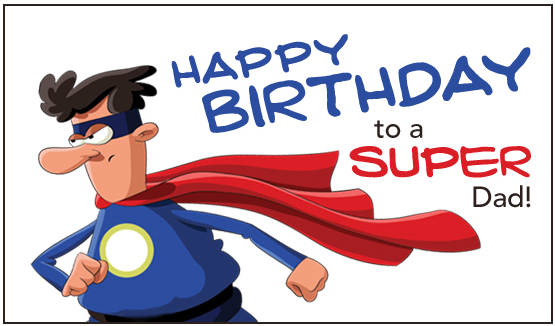 Happy Birthday To The Super Dad