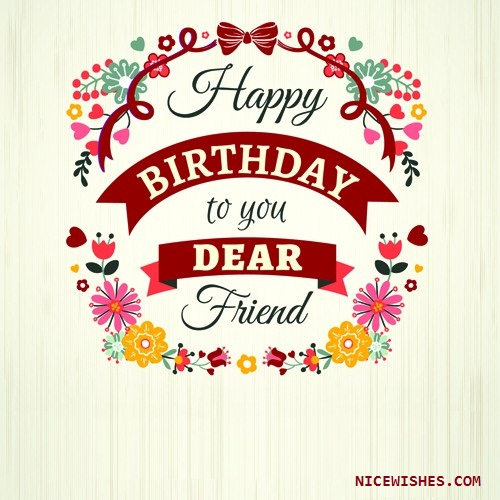 Happy Birthday Message Dear ~ Birthday wishes for friends page nicewishes