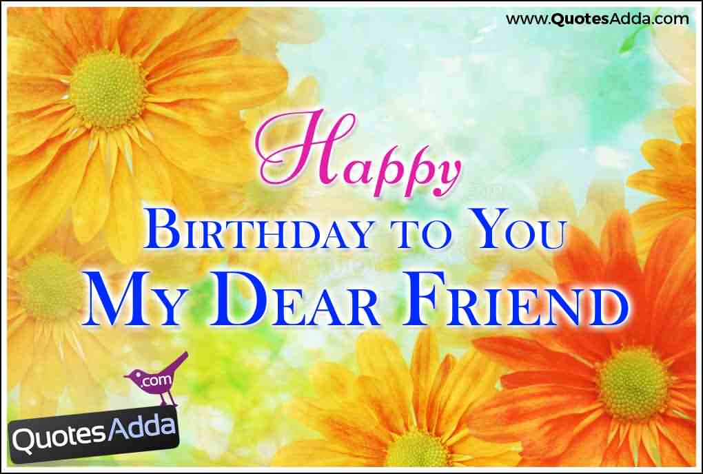 Birthday Wishes For Friends Page 6 Nicewishes Com Wish You Happy Birthday My Dear Friend