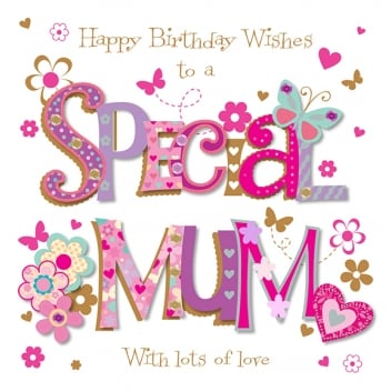 Happy Birthday Wihes To A Special Mum