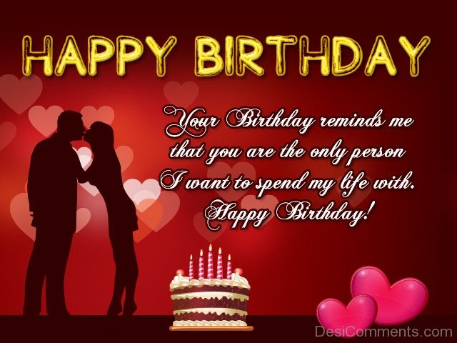 Happy Birthday Your Birthday Reminds Me That You Are Only Person Happy Birthday