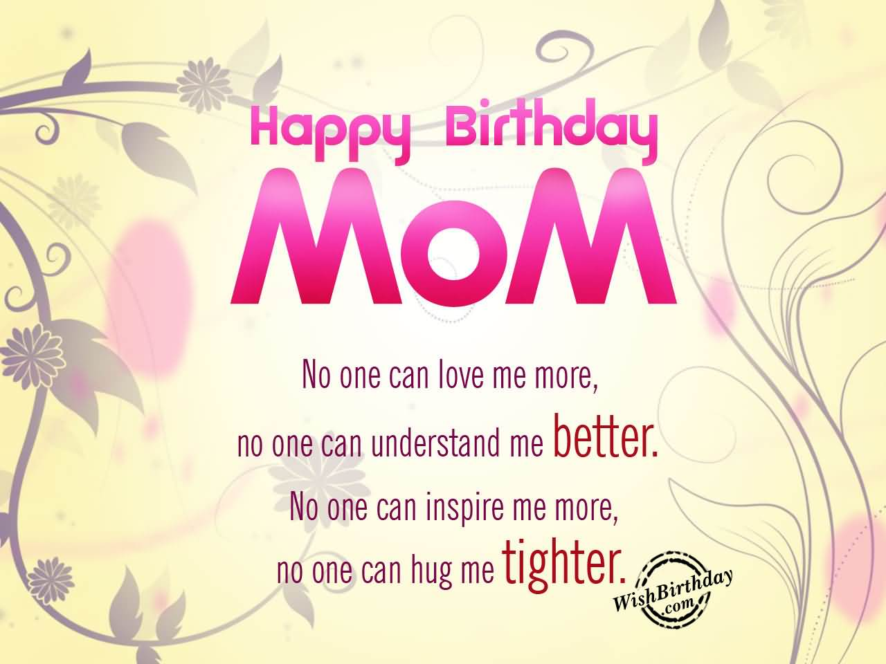 Happy Birthdy Mom No One Can Love Me More