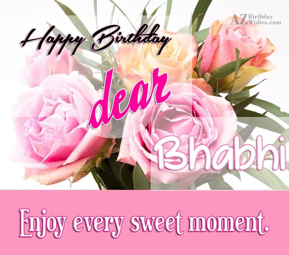 Happy Birthdya Dear Bhabhi Enjoy Every Sweet Moment