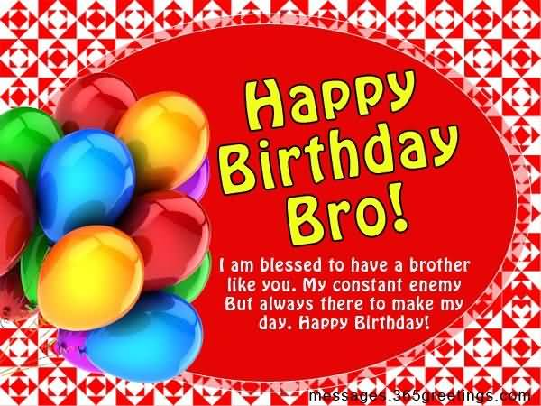 Happy birthday Brother I Am Blessed To Have A Brother Like You