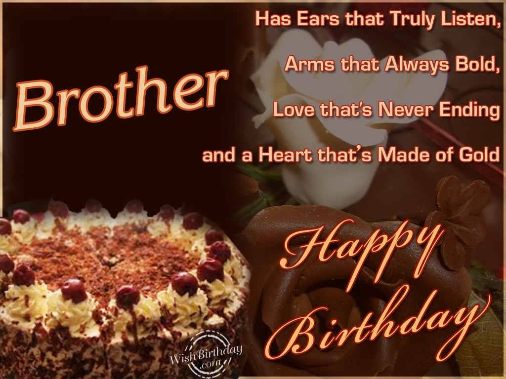 Has Ears That S Truly Listen Arms That Always Bold Happy Birthday Brother Nice Wishes
