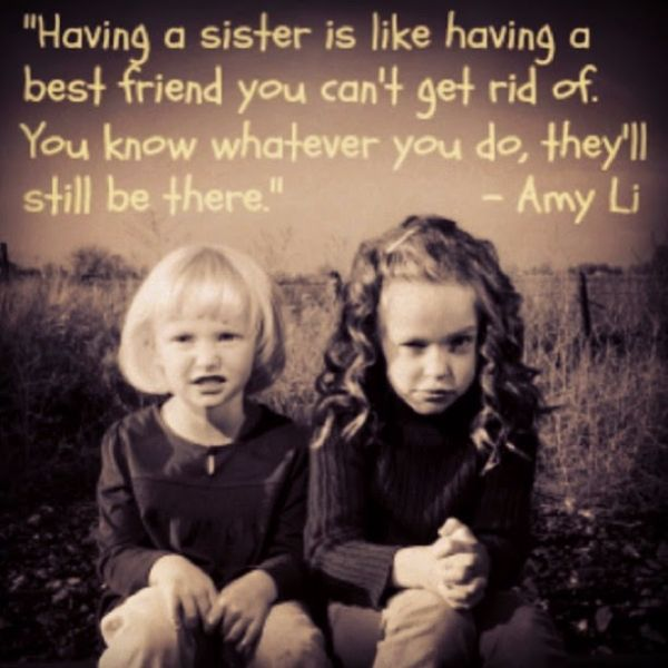 Having A Sister Is Like Having Best Friend You Can't Get Ride Of You