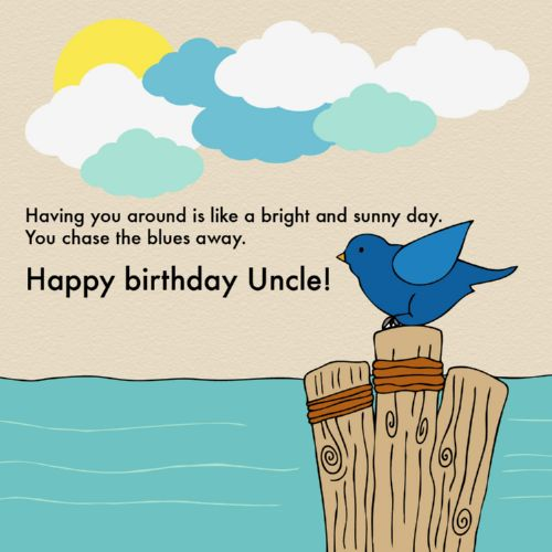 Having You Around Is Like A Bright ANd Sunny Day You Chase The Blues Away Happy Birthday Uncle
